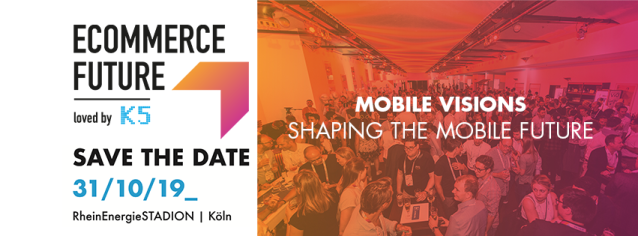 ECOMMERCE FUTURE loved by K5 | 31.10.2019 | Köln [Anzeige]